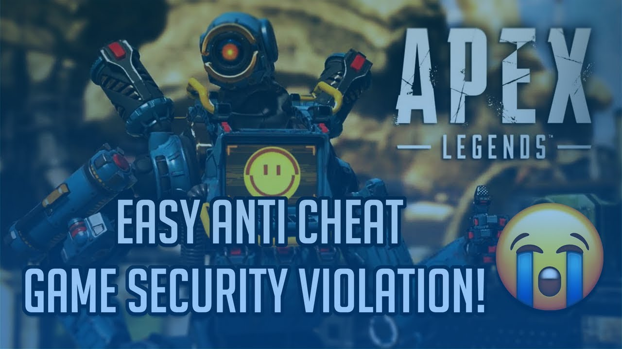 APEX LEGENDS Easy Anti-Cheat Game Security Violation Detected #0000000D  [Solution]