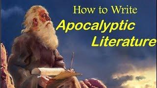 APOCALYPTIC LITERATURE - How to Write an Apocalypse (Apocalypse #4)