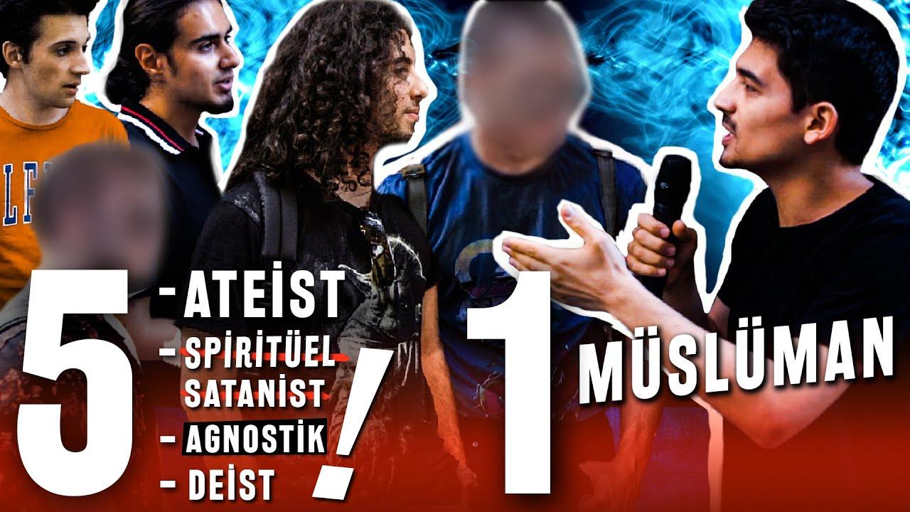 1 Müslüman ile 5 (Ateist, Satanist, Deist, Agnostik) Tartışması!