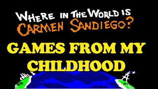 CHILDHOOD GAMES - Where in the World is Carmen Sandiego?