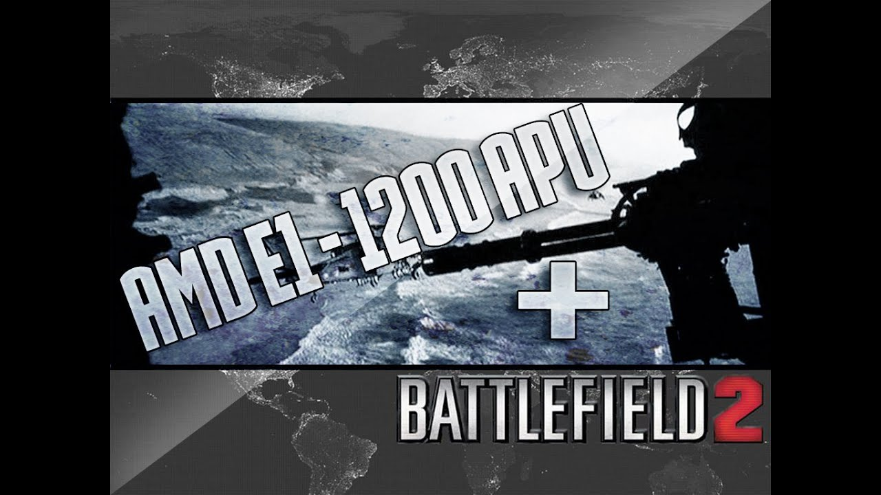 Amd E1 1200 Apu With Radeon Hd Graphics 1 40 Ghz Battlefield 2 Youtube