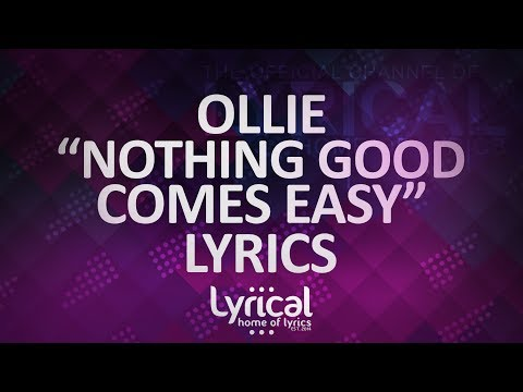 Ollie - Nothing Good Comes Easy (ft. Kolton Stewart) (Prod. Kevin Peterson) Lyrics