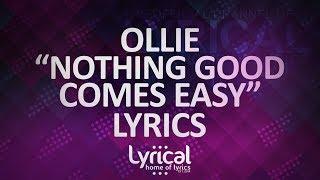 Ollie - Nothing Good Comes Easy (ft. Kolton Stewart) (Prod. Kevin Peterson) Lyrics Resimi