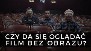 Czy da się OGLĄDAĆ film BEZ OBRAZU? Gościnnie: Tomasz Raczek i Piotr Franiek