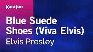 Karaoke Blue Suede Shoes (Viva Elvis) - Elvis Presley *