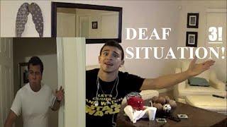 DEAF SITUATION! pt.4