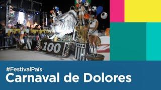 Lo mejor del carnaval de Dolores - #FestivalPaís