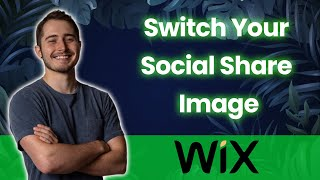 How to Change Your Social Share Image on Wix