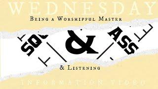Wednesday Information Video: Being a Worshipful Master & Listening with W. Bro. Casanova