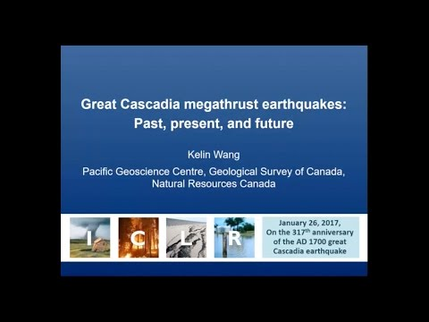 ICLR Friday Forum: Great Cascadia megathrust earthquakes (January 26, 2017)