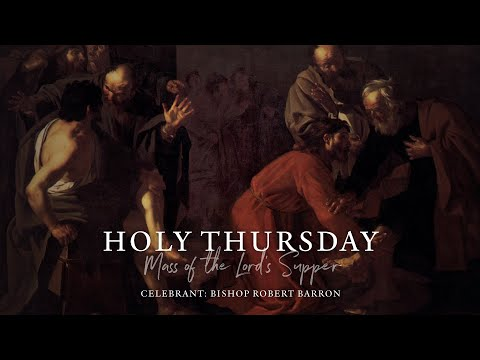 Holy Thursday Mass with Word on Fire (4/9/2020)