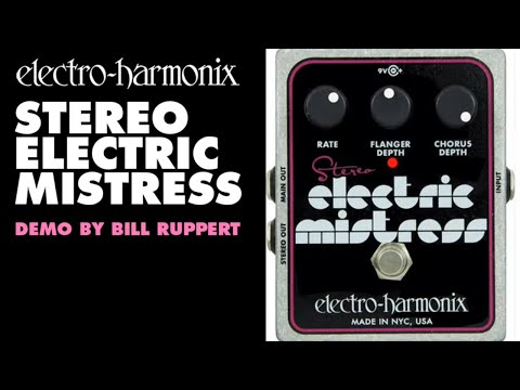 Electro-Harmonix Stereo Electric Mistress Demo - by Bill Ruppert