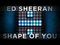 Ed Sheeran - Shape of You | Launchpad Remix [Bkaye Remix]