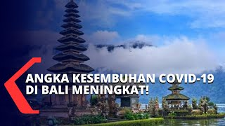 Angka Kesembuhan Covid-19 di Bali Meningkat, Denpasar Kini Jadi Zona Oranye