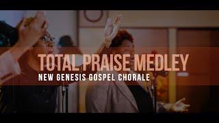 Total Praise Medley - New Genesis Gospel Chorale