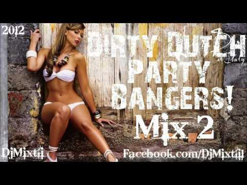 Dirty Dutch Party Bangers! [Mix 2]
