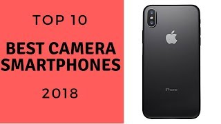TOP 10: Best Camera Smartphones 2018 - Top Camera Phones