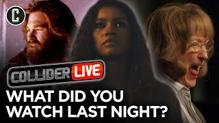 What Did You Watch Last Night? - Collider Live #189