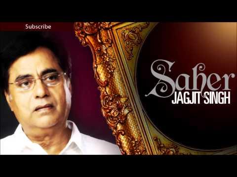 Tere Baare Mein Jab Socha Nahin Tha - Jagjit Singh Ghazals 'Saher' Album