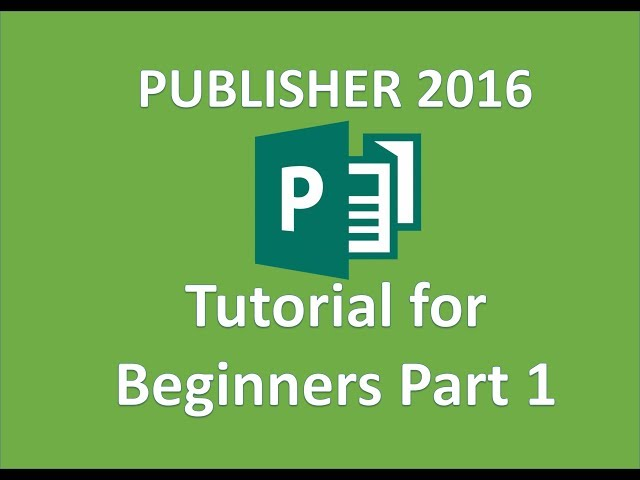 Publisher 2016  - Tutorial for Beginners