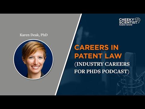 Industry Careers For PhDs Podcast Episode 13: Careers in Patent Law w Karen Deak