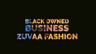Black owned business -  Zuvaa Fashion