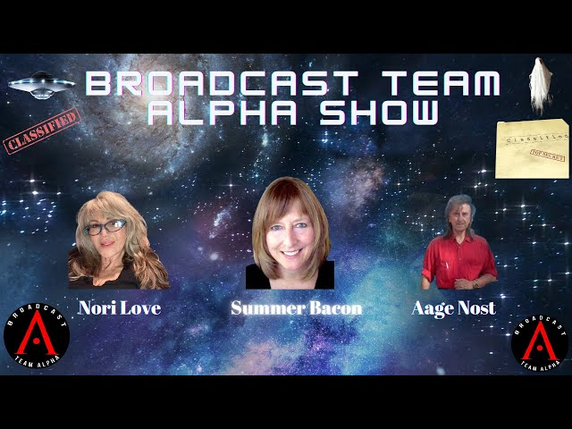 Broadcast Team Alpha Show with Summer Bacon - Extraterrestrial contact experiences & hidden truths