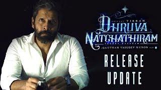 Dhruva Natchathiram Release Update By Gautham Menon | Vikram | Chiyaan | GVM