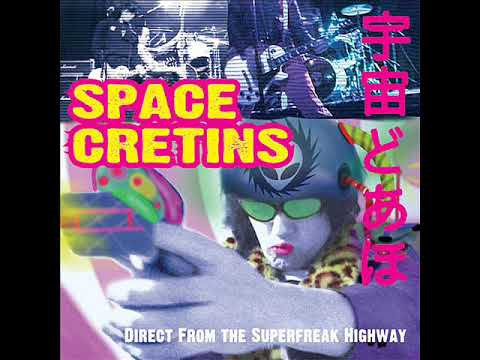 Space Cretins - Direct From The Superfreak Highway (Full Album)