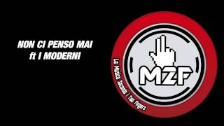 Danti (Two Fingerz) ft I Moderni : Non ci penso mai