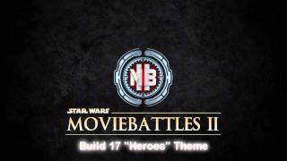 "Movie Battles II Build 17 Main Theme ""Heroes"""