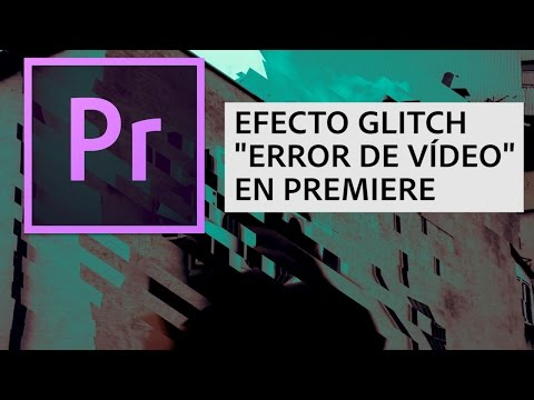Tutorial Efecto Glitch - Añadir Errores de Video en Adobe Premiere