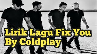 COLDPLAY LIRIK LAGU FIX YOU