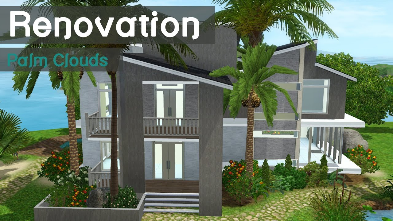 The sims 3 house renovation palm clouds speed building for How to get your house renovated for free