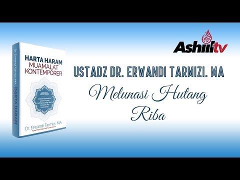 Melunasi Hutang Riba - Ustadz Dr Erwandi Tarmizi, MA حفظه الله تعلى