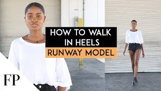 How to Walk in  Heels by RUNWAY MODEL