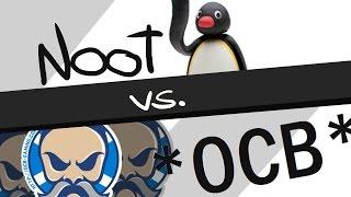 *OCB* vs. NOOT [Ranked]