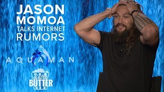 Jason Momoa talks internet rumors | 'Aquaman' Interview | Extra Butter