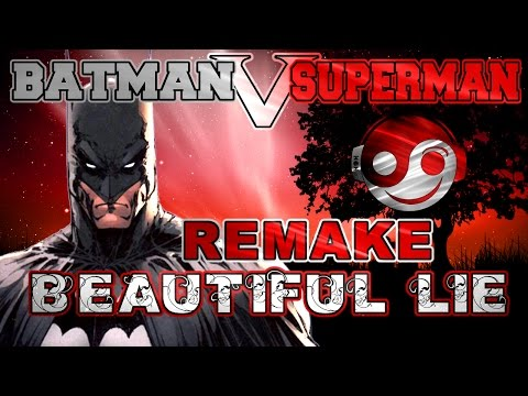 BATMAN V SUPERMAN – Beautiful Lie [Styzmask]