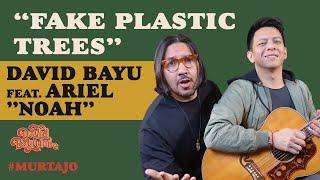 DAVID BAYU - FAKE PLASTIC TREES (FEAT. ARIEL NOAH) | #MURTAJO | DBT#14