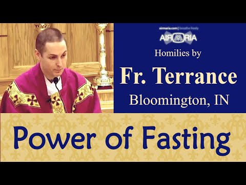 The Power of Fasting - Feb 19 - Homily - Fr Terrance