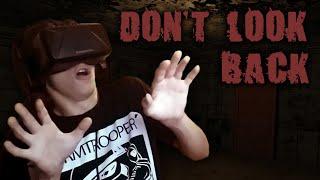 Don't Look Back - Oculus Rift DK2 Horror