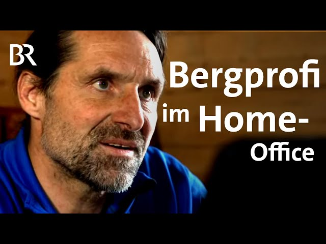Bergprofi im Home-Office: Alexander Huber zu Hause | Bergauf-Bergab | BR