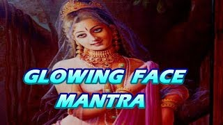 Mantra For A Glowing Face - Apsara Mantra