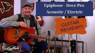 Epiphone Dove Pro - Review!!!