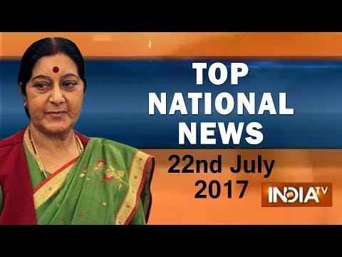 Top National News | 22nd July, 2017 - India TV