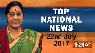 Top National News | 22nd July, 2017