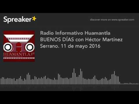 BUENOS DÍAS con Héctor Martínez Serrano. 11 de mayo 2016