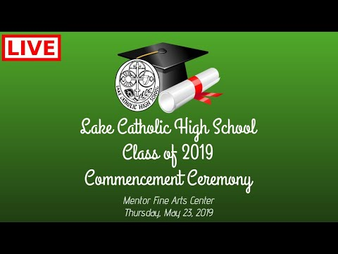 Lake Catholic High School –Class of 2019 – Commencement Ceremony