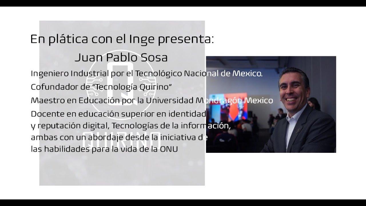 En plática con el Inge presenta: Juan Pablo Sosa, Ingeniero Industrial